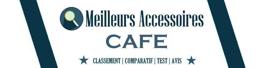 Meilleurs Accessoires café en 2021